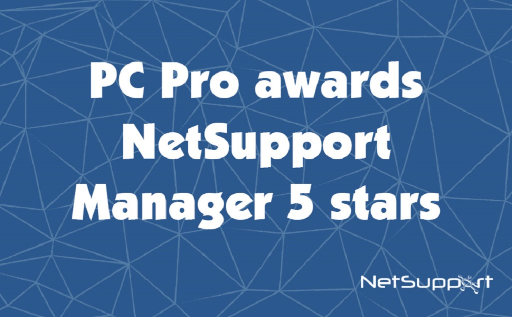 NetSupport Manager receives 5 out of 5 stars in its latest PC Pro review