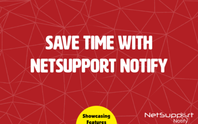 Save time with NetSupport Notify