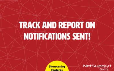 Reporting and tracking  with NetSupport Notify