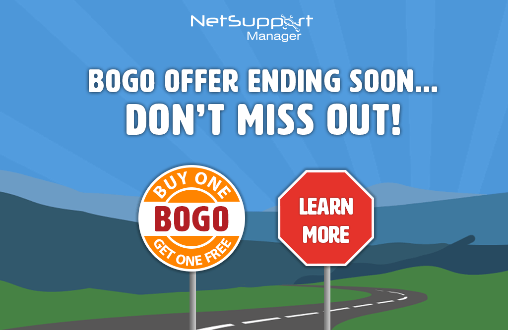 NetSupport Manager BOGO offer ends next week!