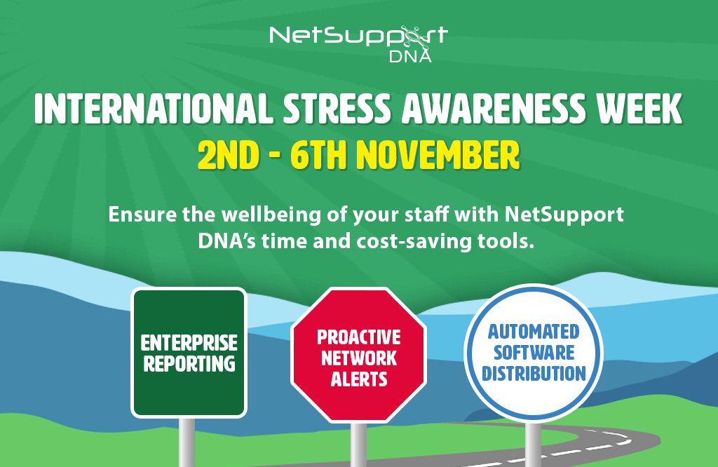 Reduce the stress levels of your staff with NetSupport DNA…
