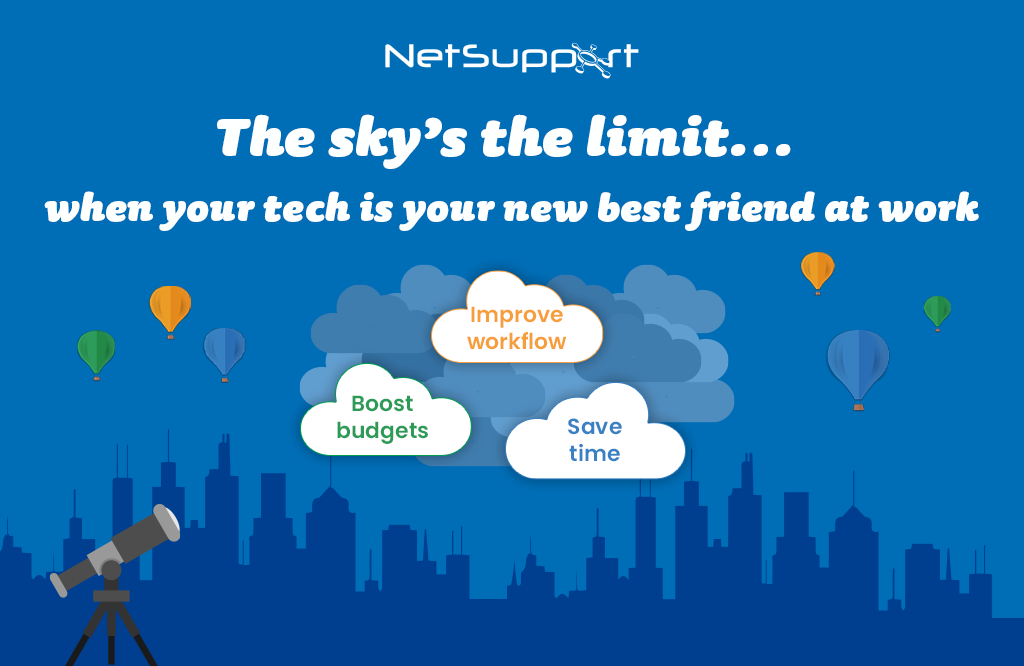 The sky's the limit… when tech is your new best friend at work!