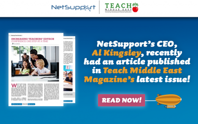 NetSupport's CEO, Al Kingsley, has an article published in Teach Middle East Magazine's latest issue!