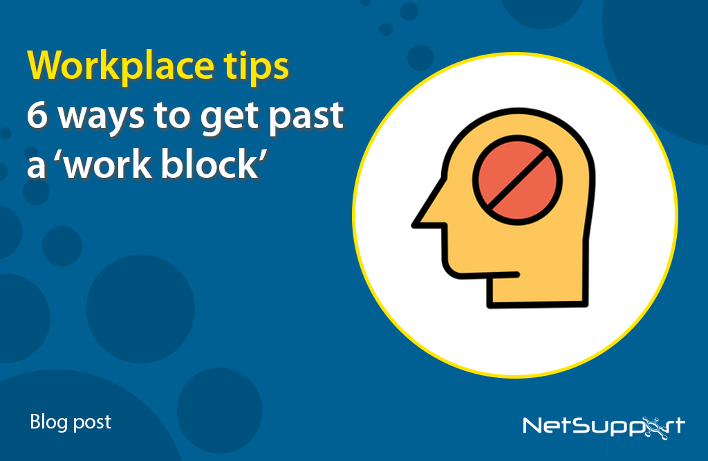 Workplace tips: 6 ways to get past a 'work block'