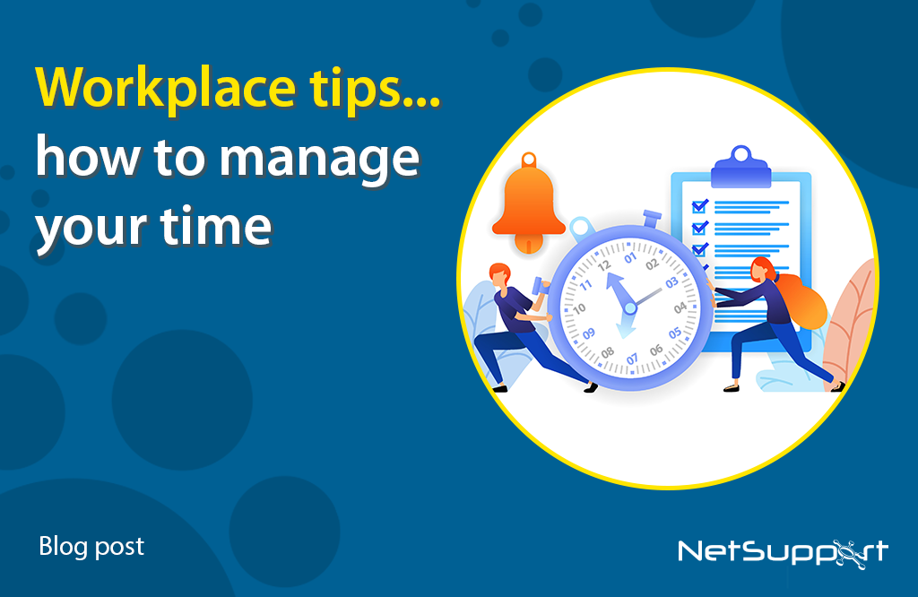 Workplace tips… how to manage your time