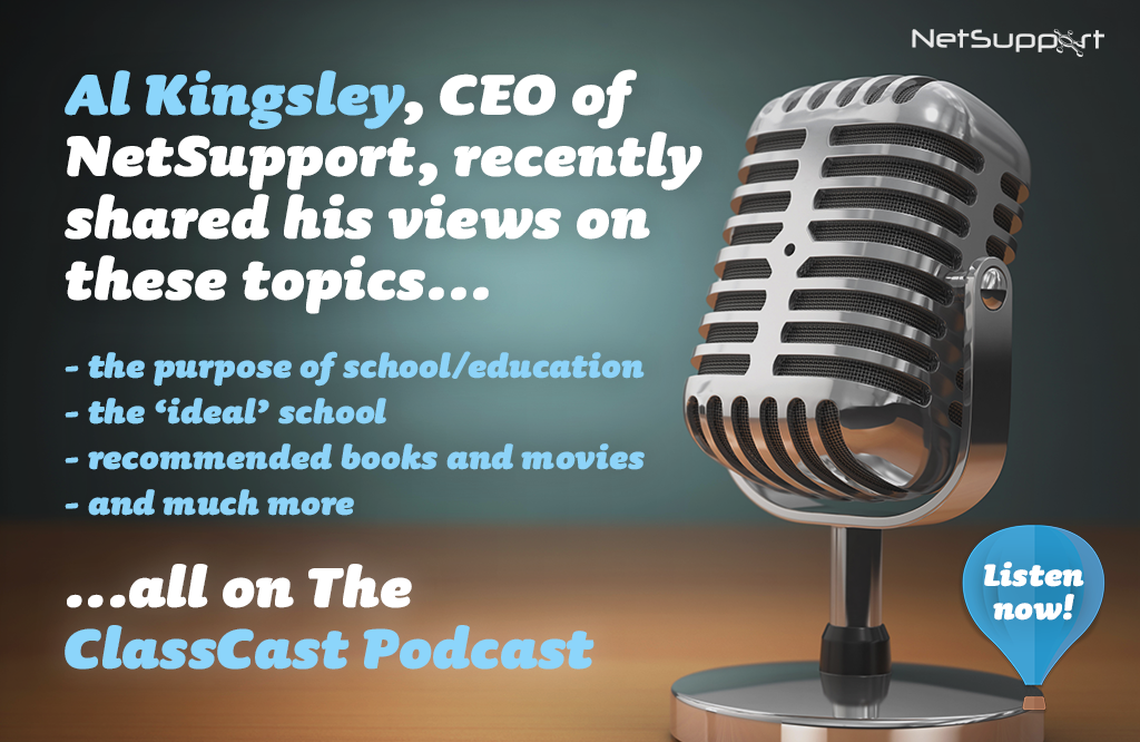 Listen to our CEO, Al Kingsley, on the ClassCast podcast now!