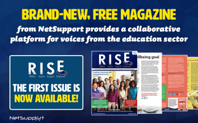 Brand-new, free magazine from NetSupport provides a collaborative platform for voices from the education sector